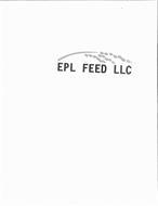 EPL FEED LLC