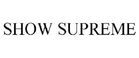SHOW SUPREME