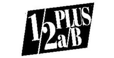 1/2 PLUS A/B