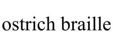 OSTRICH BRAILLE