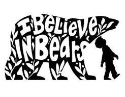 I BELIEVE IN BEARS