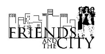 FRIENDS AND THE CITY