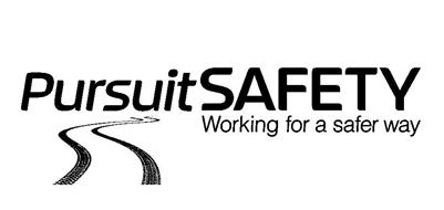 PURSUITSAFETY WORKING FOR A SAFER WAY