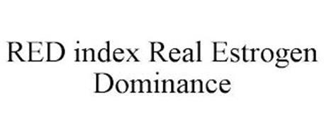 RED INDEX REAL ESTROGEN DOMINANCE