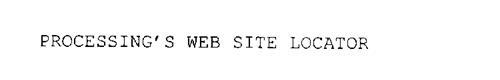 PROCESSING'S WEB SITE LOCATOR