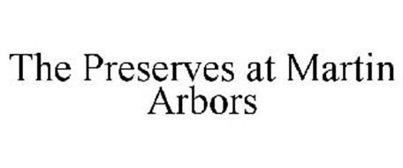 THE PRESERVES AT MARTIN ARBORS