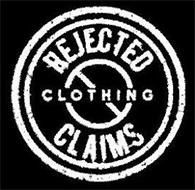REJECTED CLAIMS CLOTHING