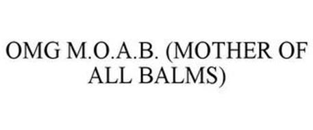OMG M.O.A.B. (MOTHER OF ALL BALMS)