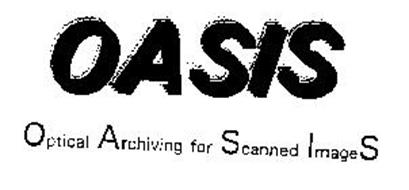 OASIS OPTICAL ARCHIVING FOR SCANNED IMAGES