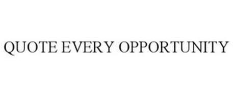 QUOTE EVERY OPPORTUNITY