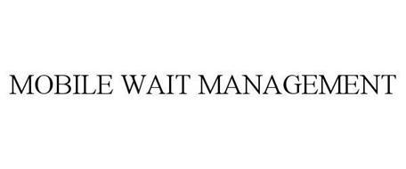 MOBILE WAIT MANAGEMENT