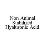 NON ANIMAL STABILIZED HYALURONIC ACID