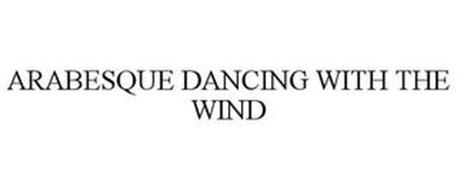 ARABESQUE DANCING WITH THE WIND