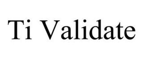 TI VALIDATE