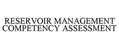 RESERVOIR MANAGEMENT COMPETENCY ASSESSMENT