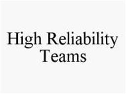 HIGH RELIABILITY TEAMS
