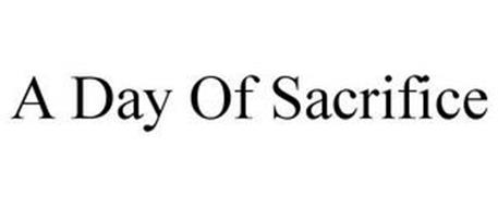 A DAY OF SACRIFICE