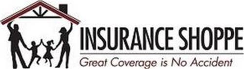INSURANCE SHOPPE GREAT COVERAGE IS NO ACCIDENT