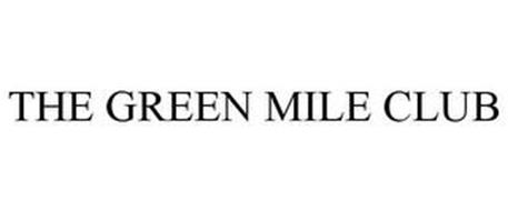 THE GREEN MILE CLUB