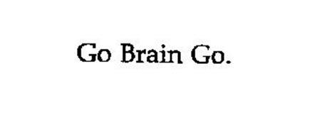 GO BRAIN GO.