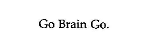 GO BRAIN GO