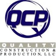 QCP QUALITY CONSTRUCTION & PRODUCTION, LLC