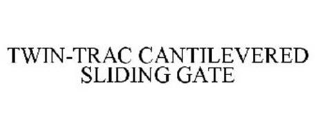 TWIN-TRAC CANTILEVERED SLIDING GATE