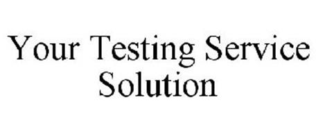 YOUR TESTING SERVICE SOLUTION