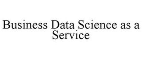 BUSINESS DATA SCIENCE AS A SERVICE