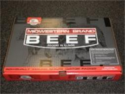 MIDWESTERN BRAND BEEF PACKED IN ILLINOIS COMMITTED TO QUALITY BEEF INDIVIDUALLY VACUUM SEALED CUSTOM PACKED