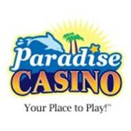 PARADISE CASINO YOUR PLACE TO PLAY!