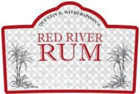 QUENTIN D. WITHERSPOON'S RED RIVER RUM
