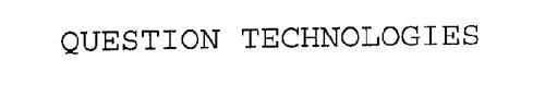 QUESTION TECHNOLOGIES