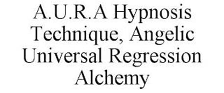 A.U.R.A HYPNOSIS TECHNIQUE, ANGELIC UNIVERSAL REGRESSION ALCHEMY