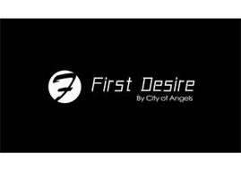 F FIRST DESIRE BY CITY OF ANGELS