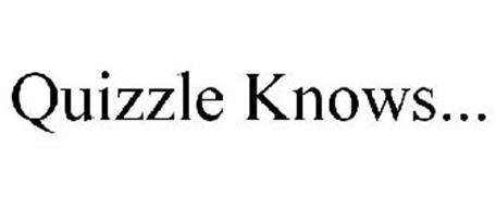 QUIZZLE KNOWS...