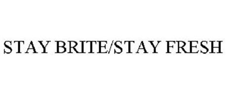 STAY BRITE/STAY FRESH