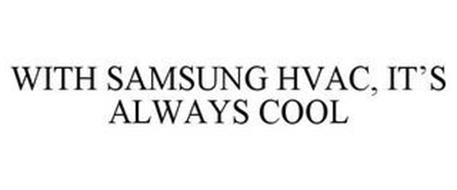 WITH SAMSUNG HVAC, IT'S ALWAYS COOL