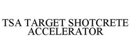 TSA TARGET SHOTCRETE ACCELERATOR