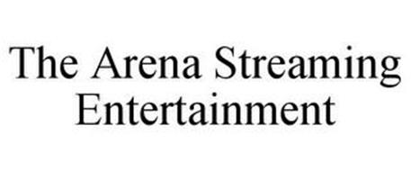 THE ARENA STREAMING ENTERTAINMENT
