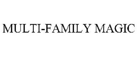 MULTI-FAMILY MAGIC