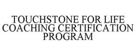 TOUCHSTONE FOR LIFE COACHING CERTIFICATION PROGRAM