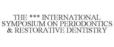 INTERNATIONAL SYMPOSIUM ON PERIODONTICS & RESTORATIVE DENTISTRY