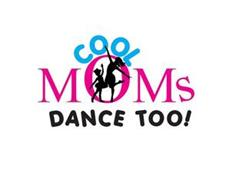 COOL MOMS DANCE TOO!