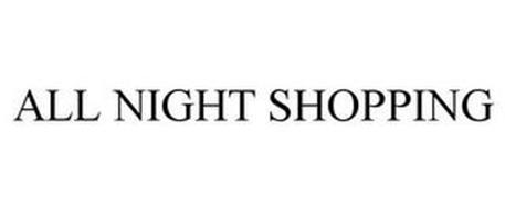 ALL NIGHT SHOPPING