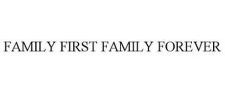FAMILY FIRST FAMILY FOREVER