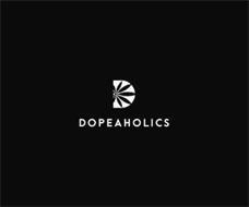 D DOPEAHOLICS