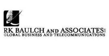 R K BAULCH AND ASSOCIATES LLC GLOBAL BUSINESS AND TELECOMMUNICATIONS
