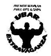 THE NEW WAVE OF PULL UPS & DIPS UBAR EXTRAVAGANZA