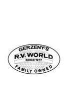 GERZENY'S R.V. WORLD SINCE 1977 FAMILY OWNED